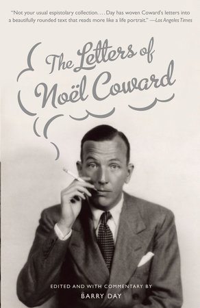 The Letters of Noel Coward by Noel Coward