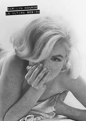 Marilyn Monroe: The Last Sitting by