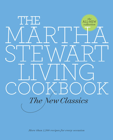 The Martha Stewart Living Cookbook by Martha Stewart Living Magazine