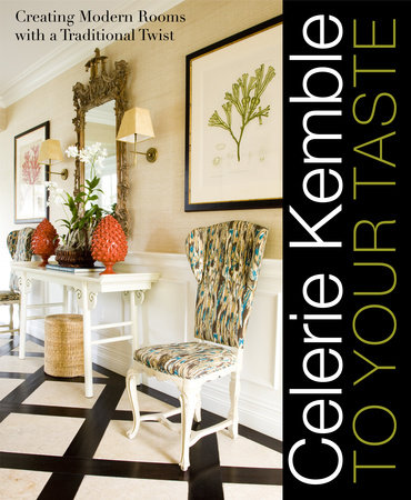 Celerie Kemble: To Your Taste by