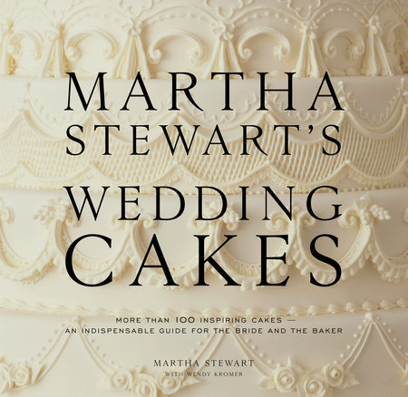 Martha Stewart's Wedding Cakes by Wendy Kromer and Martha Stewart