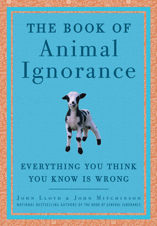 The Book of Animal Ignorance by