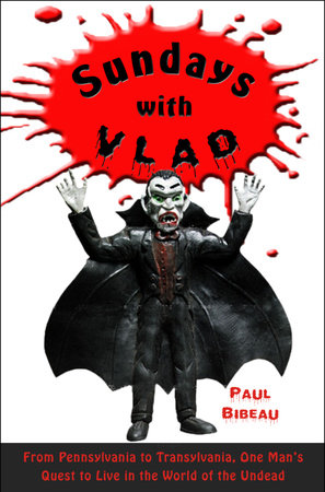 Sundays with Vlad by Paul Bibeau