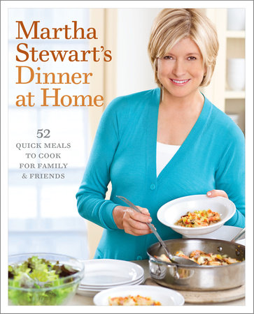 Martha Stewart's Dinner at Home by
