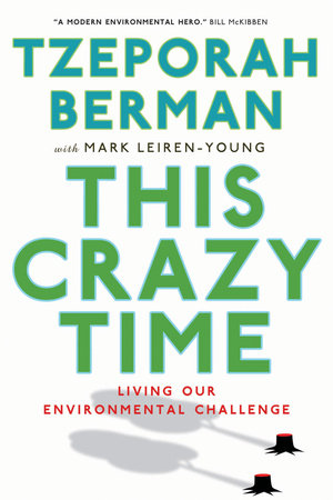 This Crazy Time by Mark Leiren-Young and Tzeporah Berman