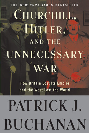 "Churchill, Hitler and ""The Unnecessary War"" by"