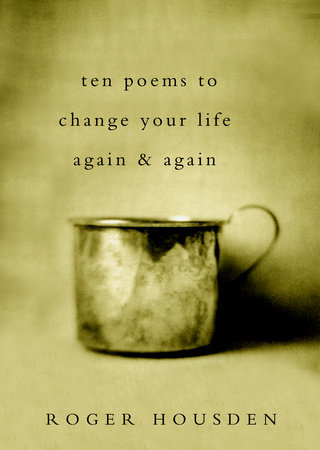 Ten Poems to Change Your Life Again and Again by