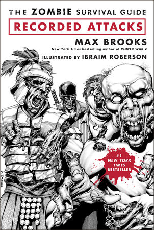 The Zombie Survival Guide: Recorded Attacks by Ibraim Roberson and Max Brooks