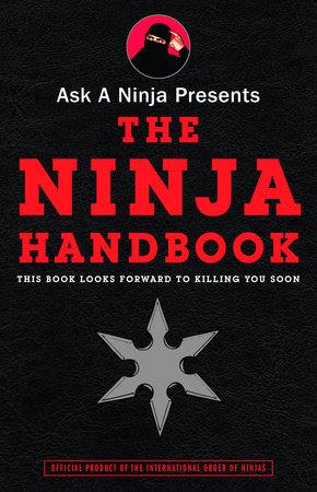 Ask a Ninja Presents The Ninja Handbook