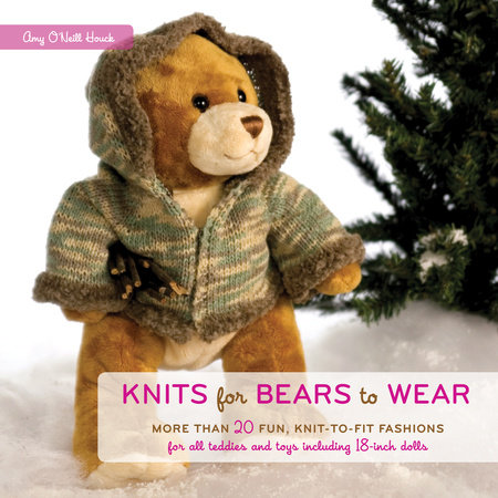 Knits for Bears to Wear by Amy O'Neill Houck