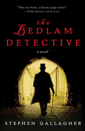 The Bedlam Detective by Stephen Gallagher