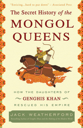 The Secret History of the Mongol Queens by