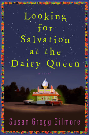 Looking for Salvation at the Dairy Queen by