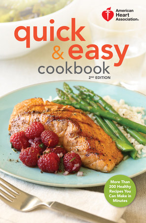 American Heart Association Quick & Easy Cookbook, 2nd Edition