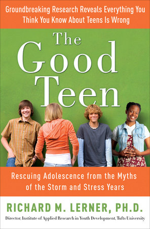 The Good Teen by Richard M. Lerner, PH.D