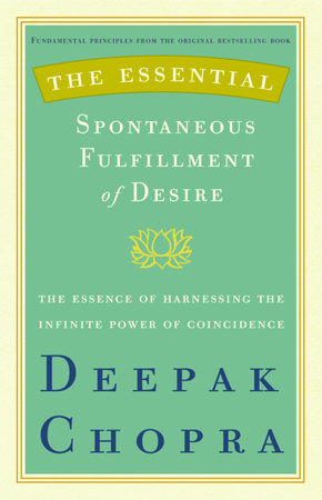 The Essential Spontaneous Fulfillment of Desire by