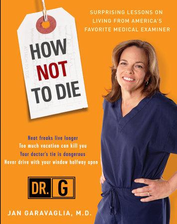 How Not to Die by Jan Garavaglia,M.D.