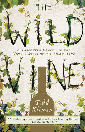 The Wild Vine by Todd Kliman