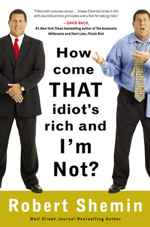 How Come That Idiot's Rich And I'm Not? by