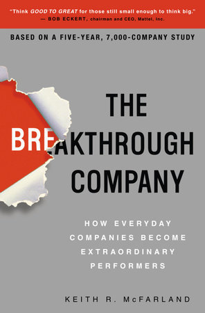 The Breakthrough Company by Keith R. McFarland
