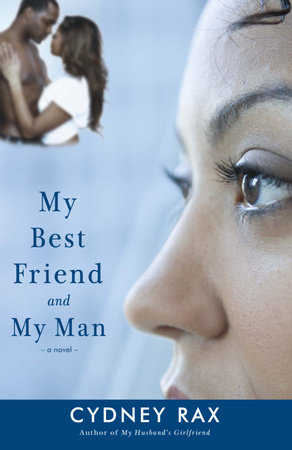 My Best Friend and My Man by Cydney Rax