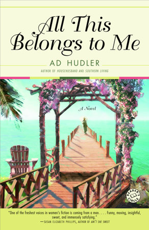 All This Belongs to Me by Ad Hudler