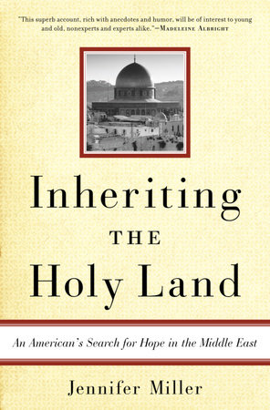 Inheriting the Holy Land by Jennifer Miller