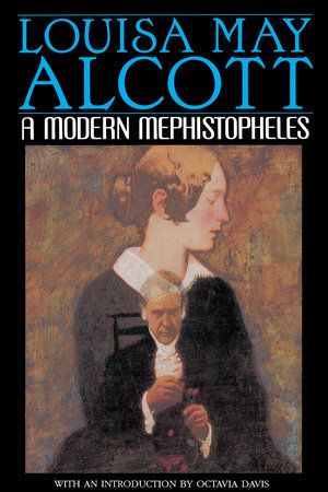 A Modern Mephistopheles by Louisa May Alcott