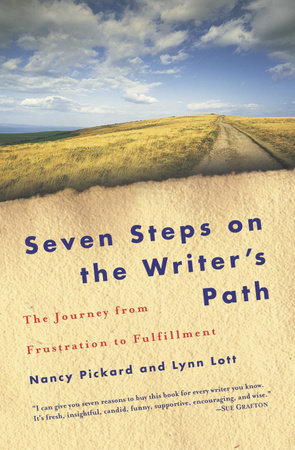 Seven Steps on the Writer's Path by Lynn Lott and Nancy Pickard