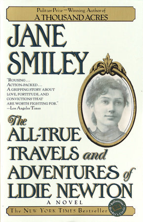 The All-True Travels and Adventures of Lidie Newton by