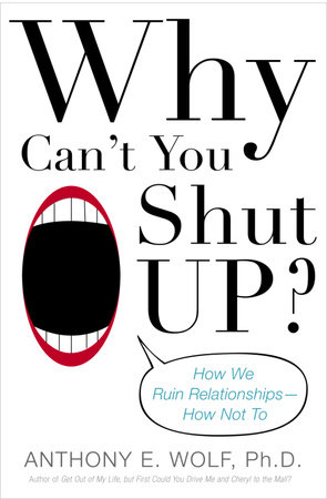 Why Can't You Shut Up?