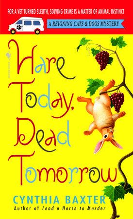 Hare Today, Dead Tomorrow by Cynthia Baxter