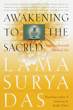 Awakening to the Sacred by Lama Surya Das