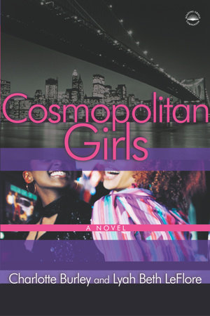 Cosmopolitan Girls by Charlotte Burley and Lyah Beth LeFlore