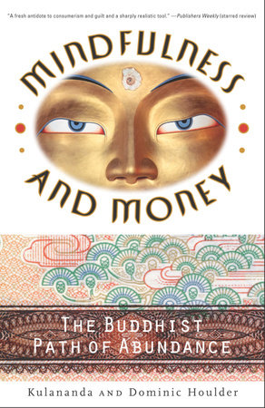 Mindfulness and Money by Kulananda Houlder and Dominic J. Houlder