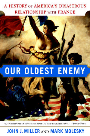 Our Oldest Enemy by John J. Miller and Mark Molesky