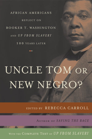 Uncle Tom or New Negro? by Rebecca Carroll