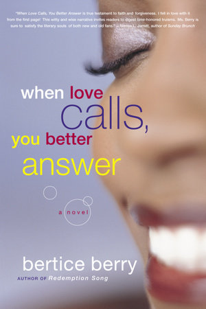 When Love Calls, You Better Answer by Bertice Berry