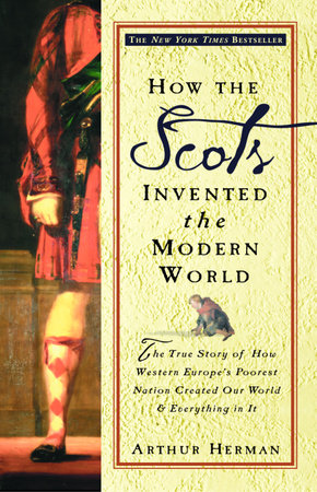 How the Scots Invented the Modern World by