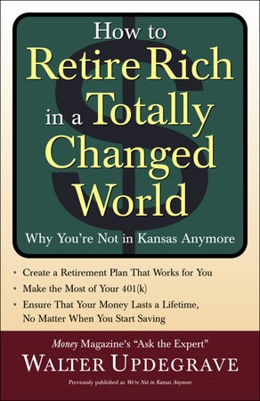 How to Retire Rich in a Totally Changed World