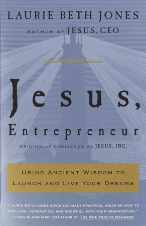 Jesus, Entrepreneur by Laurie Beth Jones
