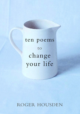 Ten Poems to Change Your Life by