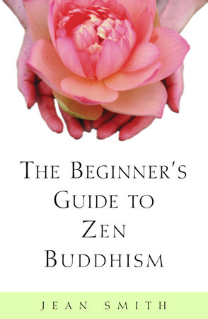 The Beginner's Guide to Zen Buddhism by