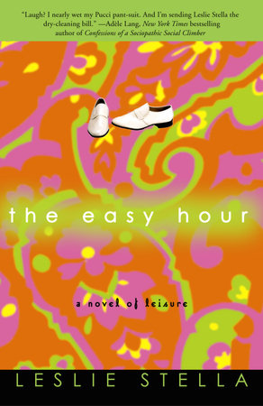 The Easy Hour by Leslie Stella