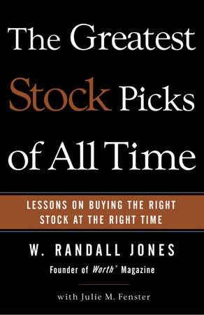 The Greatest Stock Picks of All Time by W. Randall Jones