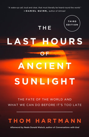 The Last Hours of Ancient Sunlight: Revised and Updated by Thom Hartmann