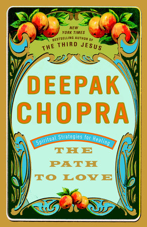 The Path to Love by Deepak Chopra