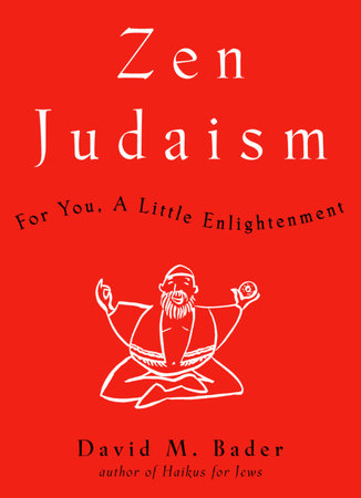 Zen Judaism by David M. Bader