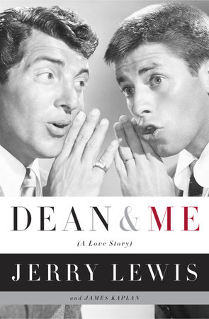 Dean and Me by Jerry Lewis and James Kaplan