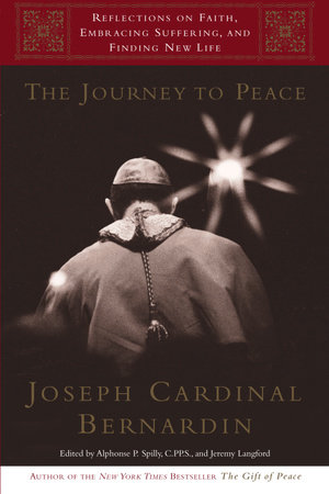 The Journey to Peace by Cardinal Joseph Bernardin, Alphonse Spilly and Jeremy Langford